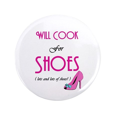 """Cook For Shoes 3.5"""" Button"""
