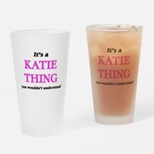 It's a Katie thing, you wouldn& Drinking Glass