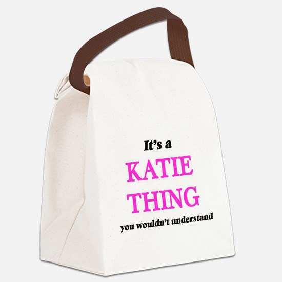 It's a Katie thing, you would Canvas Lunch Bag
