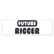 Future Rigger Bumper Bumper Sticker