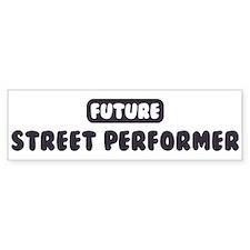 Future Street Performer Bumper Bumper Sticker