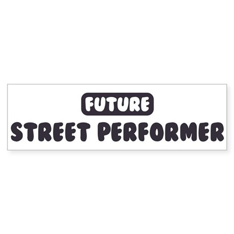 Future Street Performer Bumper Sticker