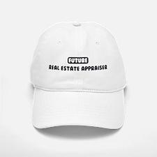 Future Real Estate Appraiser Baseball Baseball Cap
