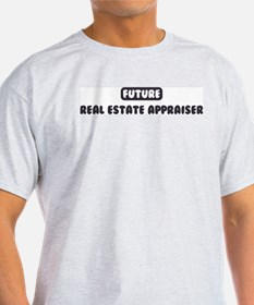 Future Real Estate Appraiser T-Shirt