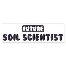 Future Soil Scientist Bumper Bumper Sticker
