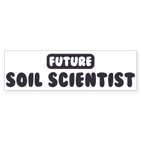 Future Soil Scientist Bumper Sticker