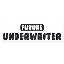 Future Underwriter Bumper Bumper Sticker