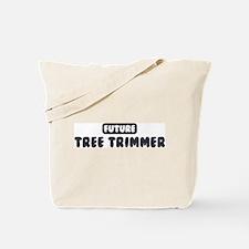 Future Tree Trimmer Tote Bag