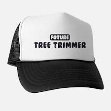 Future Tree Trimmer Trucker Hat