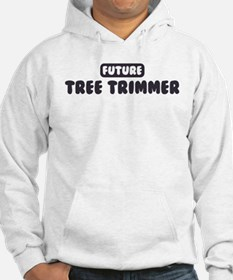 Future Tree Trimmer Hoodie