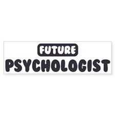 Future Psychologist Bumper Bumper Sticker