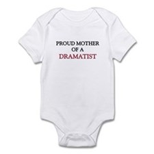 Proud Mother Of A DRAMATIST Infant Bodysuit