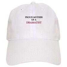 Proud Mother Of A DRAMATIST Cap