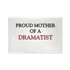 Proud Mother Of A DRAMATIST Rectangle Magnet