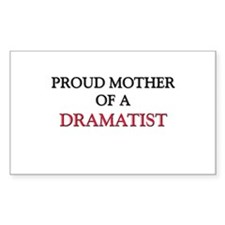 Proud Mother Of A DRAMATIST Rectangle Sticker