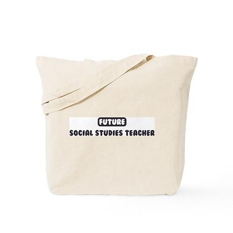 Future Social Studies Teacher Tote Bag