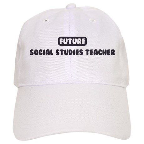 Future Social Studies Teacher Cap
