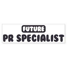 Future Pr Specialist Bumper Bumper Sticker