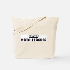 Future Math Teacher Tote Bag
