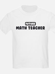Future Math Teacher T-Shirt