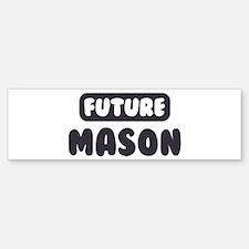 Future Mason Bumper Bumper Bumper Sticker