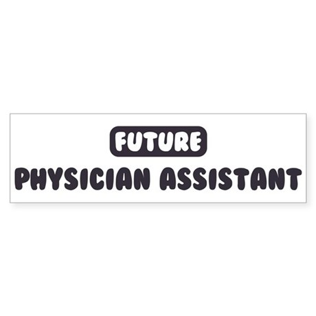 Future Physician Assistant Bumper Sticker
