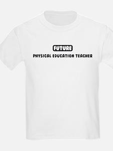 Future Physical Education Tea T-Shirt