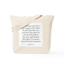 LUKE  16:13 Tote Bag