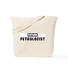 Future Petrologist Tote Bag
