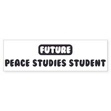Future Peace Studies Student Bumper Bumper Sticker