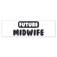 Future Midwife Bumper Bumper Sticker