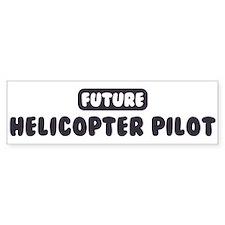 Future Helicopter Pilot Bumper Bumper Sticker