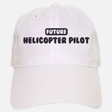 Future Helicopter Pilot Baseball Baseball Cap