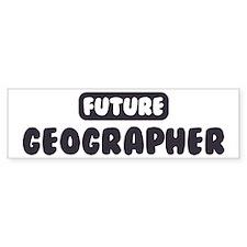 Future Geographer Bumper Bumper Sticker
