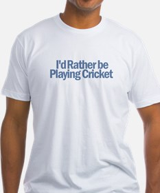 I'd Rather be Playing Cricket Shirt