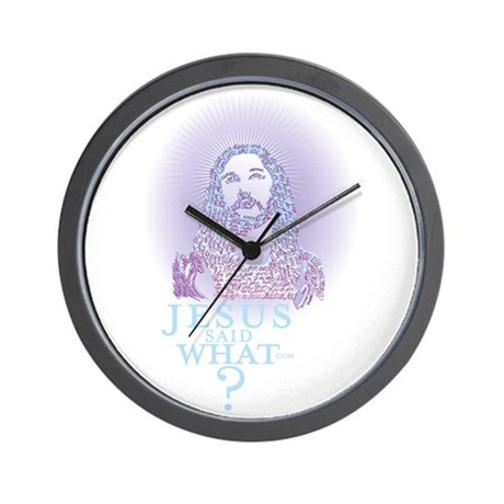 Jesus said what? Wall Clock