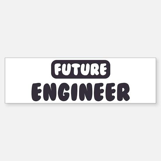 Future Engineer Bumper Bumper Bumper Sticker