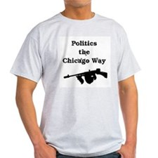 Politics the Chicago Way T-Shirt