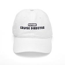 Future Cruise Director Baseball Cap