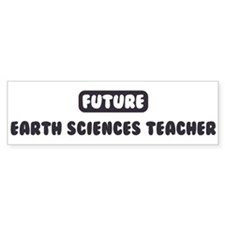 Future Earth Sciences Teacher Bumper Bumper Sticker