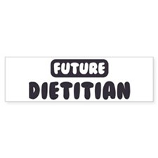 Future Dietitian Bumper Bumper Sticker
