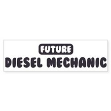 Future Diesel Mechanic Bumper Bumper Sticker
