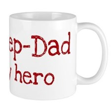 Step-Dad is my hero Mug