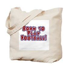 Born to Play Football Tote Bag