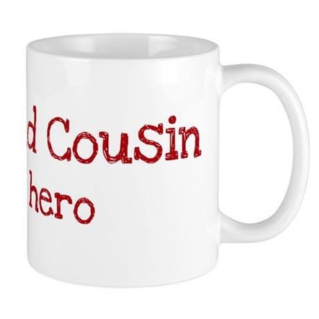 Second Cousin is my hero Mug