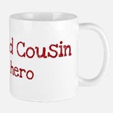 Second Cousin is my hero Mug