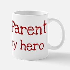 Parent is my hero Mug