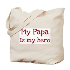 Papa is my hero Tote Bag