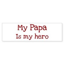 Papa is my hero Bumper Car Sticker