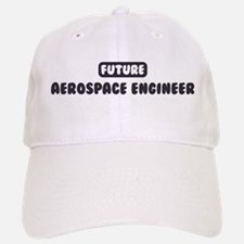 Future Aerospace Engineer Baseball Baseball Cap